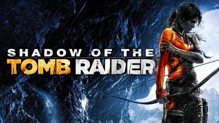 E3 2018 : Shadow of Tomb Raider